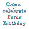 Come_celebrateFordsBirthday.png